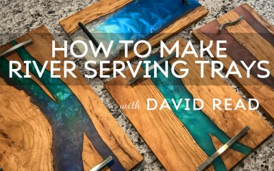 How to make River Serving Trays with David Read