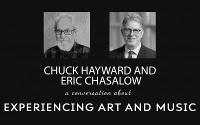 Chuck Hayward with Eric Chasalow – Experiencing Art and Music