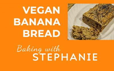 Baking with Stephanie – Vegan Banana Bread