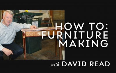How to: Furniture Making with David Read