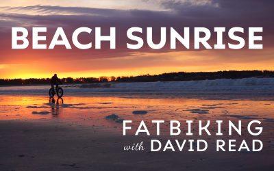 Fatbiking with David Read- Beach Sunrise