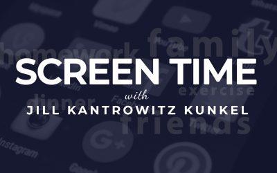 Screen Time with Jill Kantrowitz Kunkel